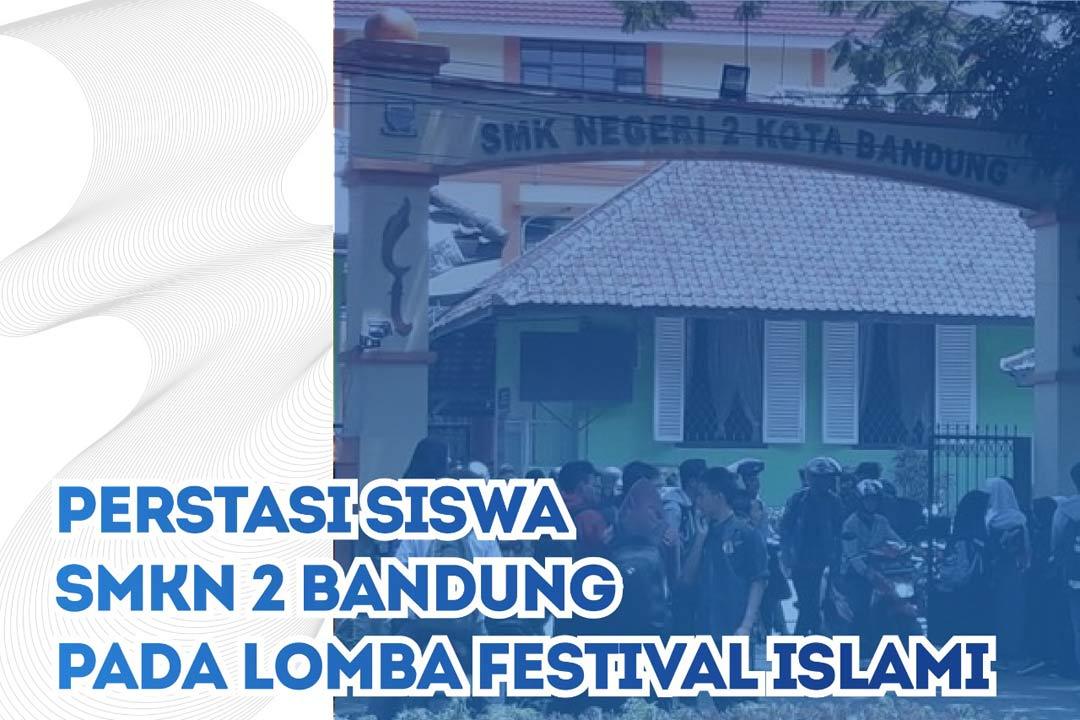 Prestasi Siswa SMKN 2 Bandung Pada Lomba Festival Islami