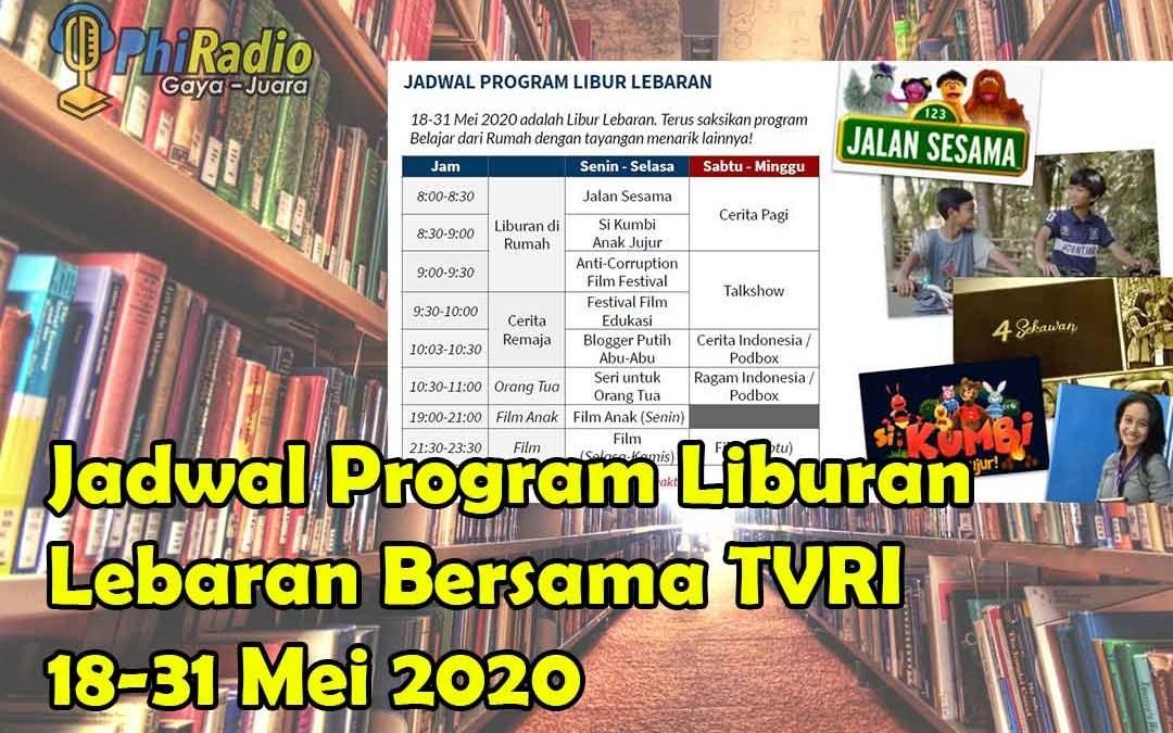Jadwal Program Liburan Lebaran Bersama TVRI 18-31 Mei 2020
