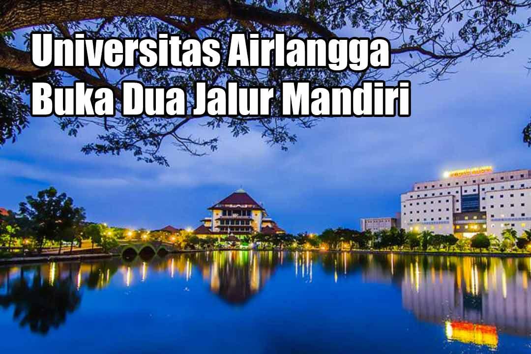 Universitas Airlangga Buka Dua Jalur Mandiri