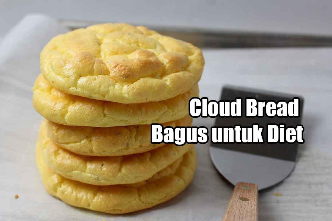Cloud Bread Bagus untuk Diet