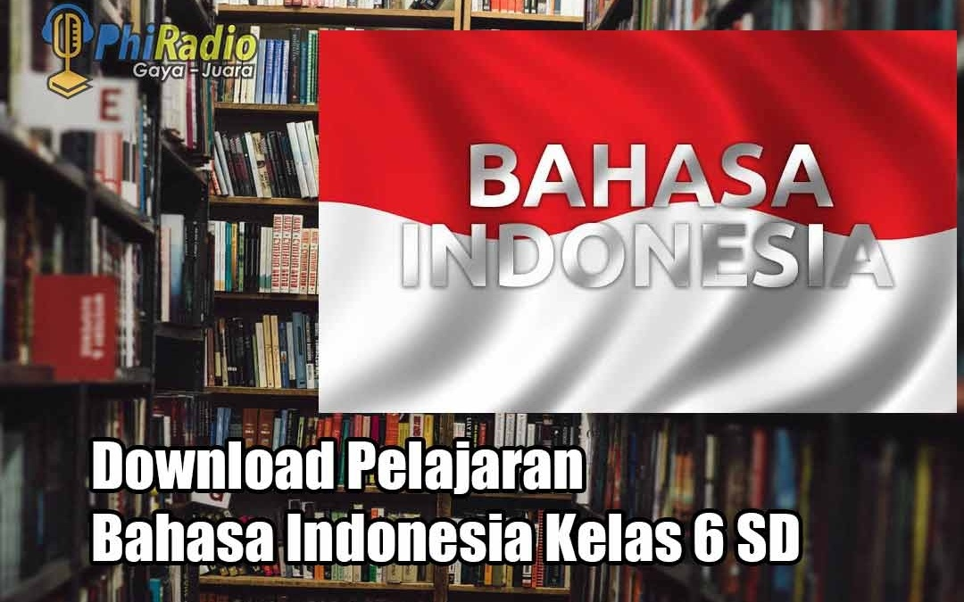 Download Pelajaran Bahasa Indonesia Kelas 6 SD