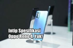 Intip Spesifikasi Oppo Reno 4, Yuk!