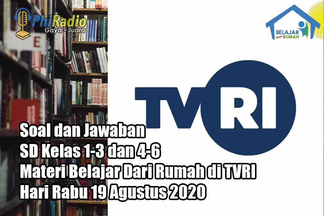 Soal dan Jawaban SD Kelas 1-3 dan 4-6 Materi Belajar Dari Rumah di TVRI Hari Rabu 19 Agustus 2020