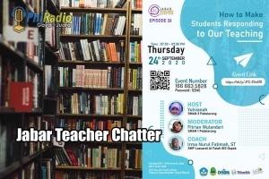 Jabar Teacher Chatter How to Make Students Responding to Our Teaching