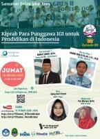 Kiprah Para Punggawa IGI Ikatan Guru Indonesia untuk Pendidikan di Indonesia