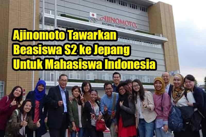 Ajinomoto Tawarkan Beasiswa S2 ke Jepang Untuk Mahasiswa Indonesia