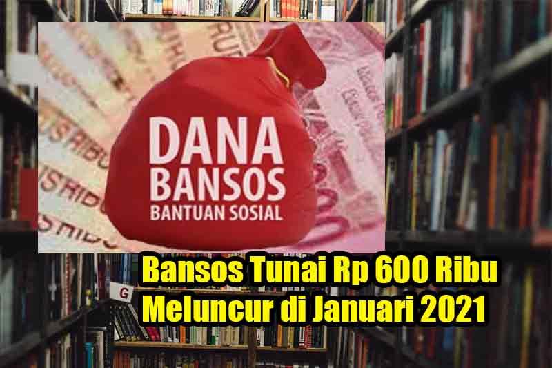 Bansos Tunai Rp 600 Ribu Meluncur di Januari 2021
