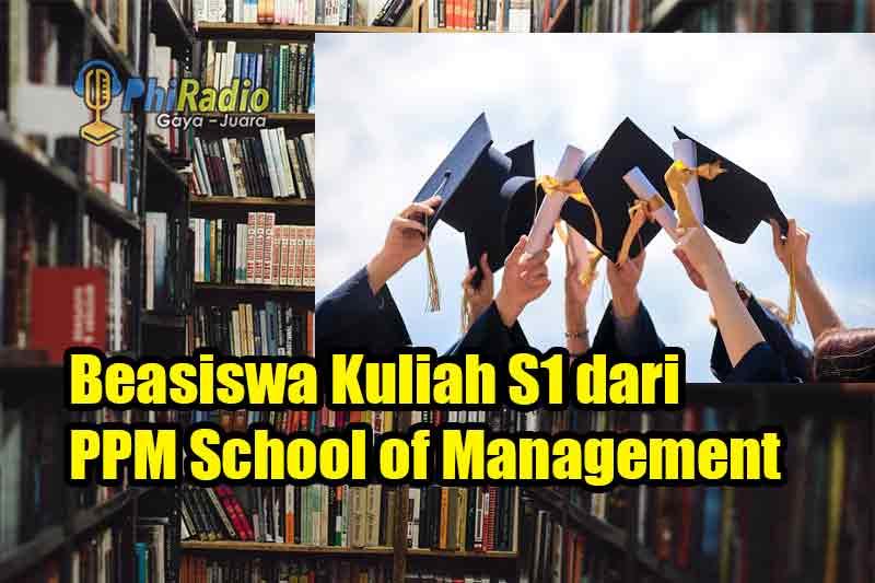 Beasiswa Kuliah S1 dari PPM School of Management