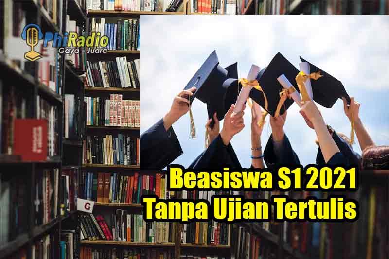 Beasiswa S1 2021 Tanpa Ujian Tertulis