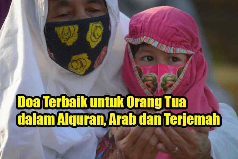 Doa Terbaik untuk Orang Tua dalam Alquran, Arab dan Terjemah