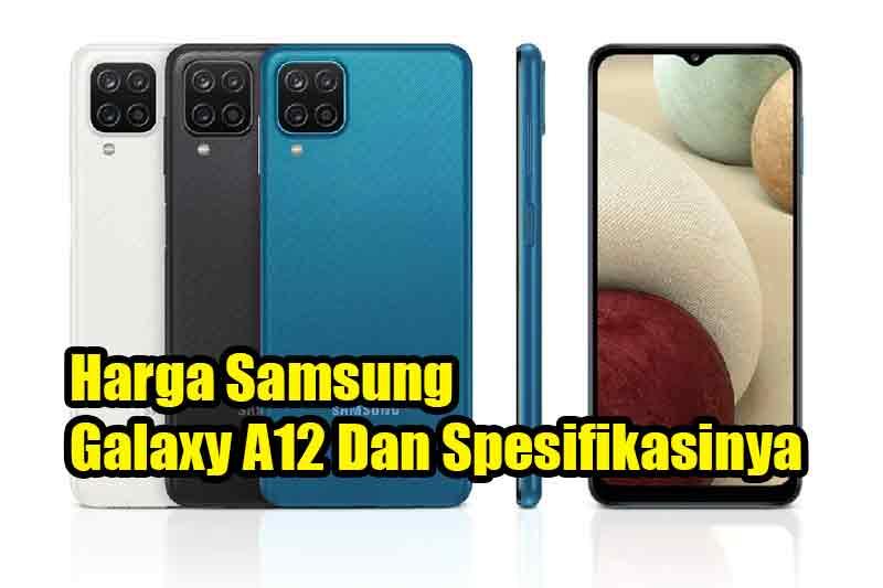 Harga Samsung Galaxy A12 Dan Spesifikasinya