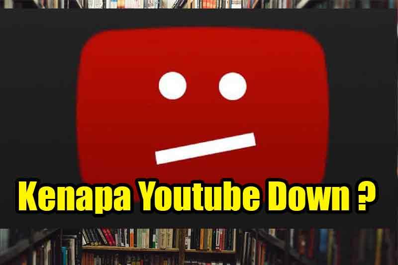 Kenapa Youtube Down ?