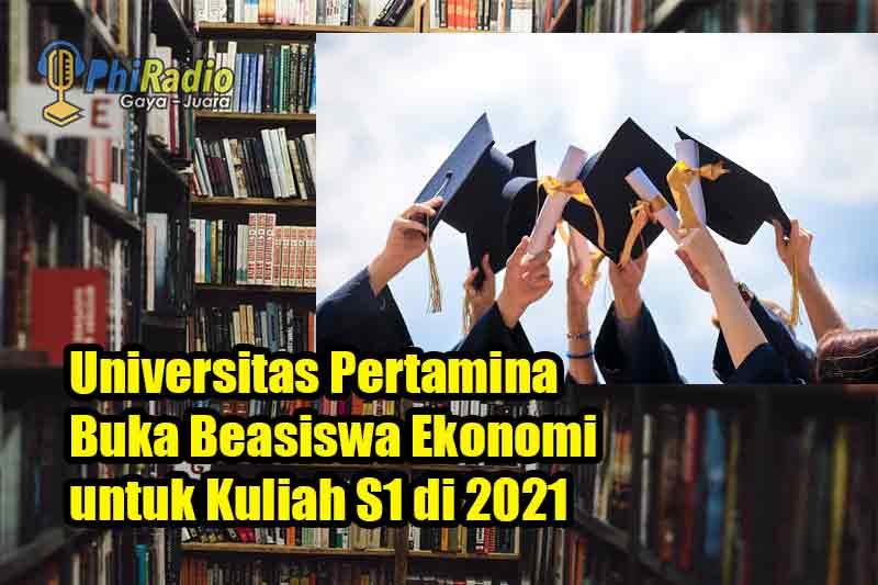 Universitas Pertamina Buka Beasiswa Ekonomi untuk Kuliah S1 di 2021
