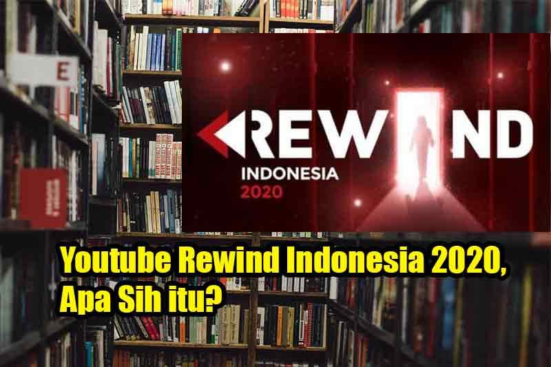 Youtube Rewind Indonesia 2020, Apa Sih itu?