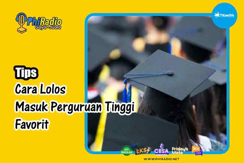 Cara-Lolos-Masuk-Perguruan-Tinggi-Favorit