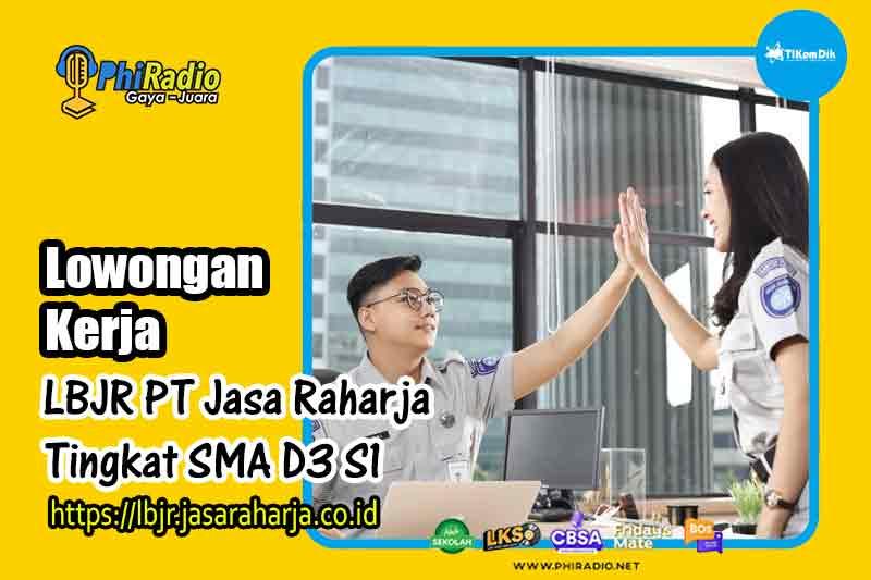 Lowongan Kerja Program LBJR PT Jasa Raharja Tingkat SMA D3 S1 [ 25 – 30 Januari 2021]