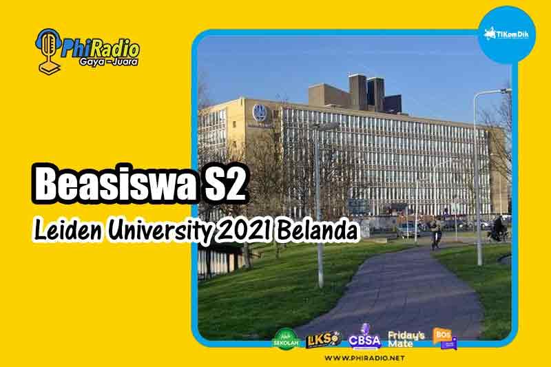 Beasiswa S2 di Leiden University 2021 Belanda