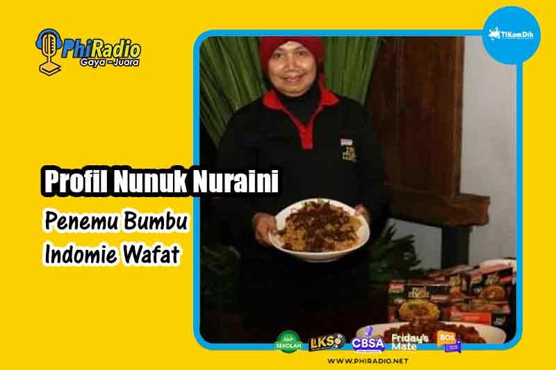 Profil Nunuk Nuraini Penemu Bumbu Indomie Wafat