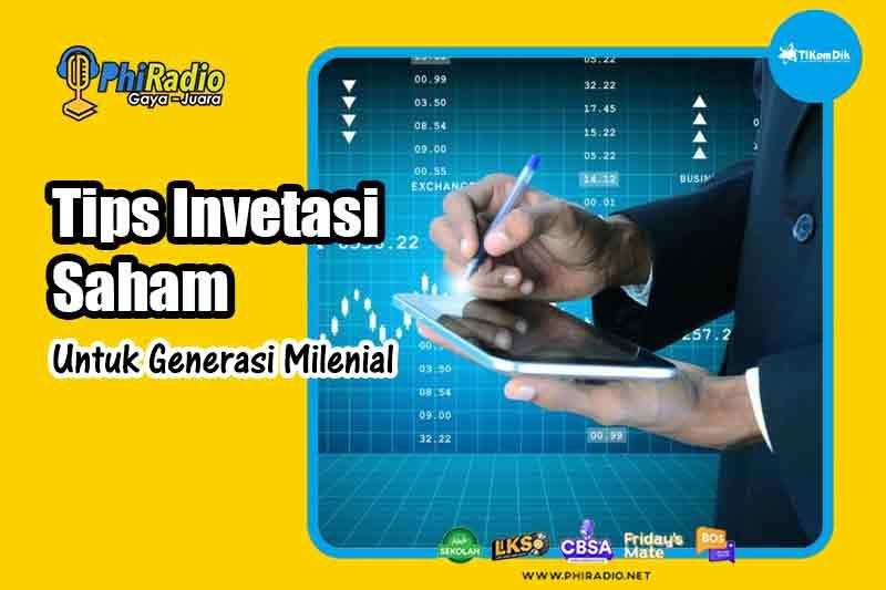Tips Investasi Saham Untuk Generasi Milenial