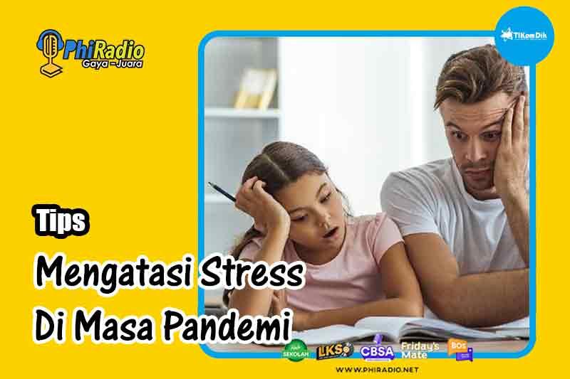 Mengatasi Stress Di Masa Pandemi