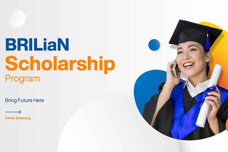 Beasiswa BRI : BRILiaN Scholarship Beasiswa Penuh Mahasiswa Berprestasi