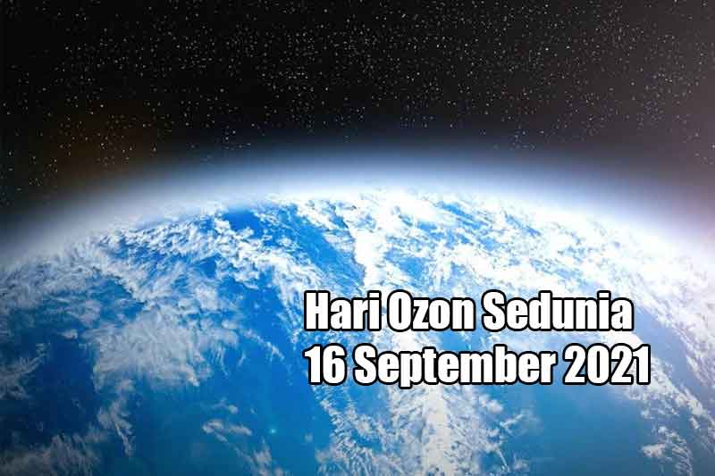 Hari Ozon Sedunia 16 September 2021